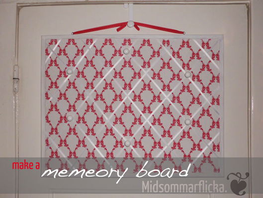 Make a Memory Board « Midsommarflicka | So, it was weekend. And I was bored.