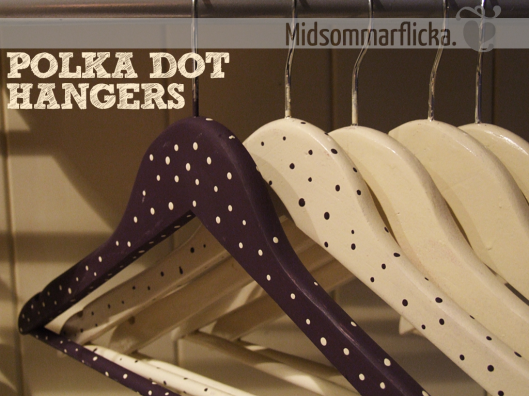 {Polka Dot} Painted Clothes Hangers For Some Fun At The Coat Rack « Midsommarflicka   So, it was weekend. And I was bored.