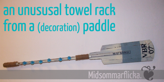 Make your own towel rack from a paddle « Midsommarflicka | So, it was weekend. And I was bored.