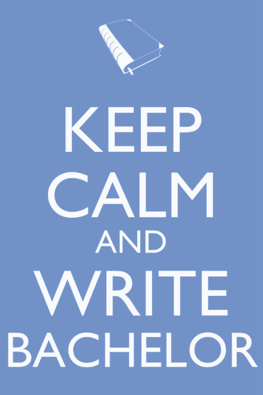 Keep Calm And Write Bachelor « Midsommarflicka | So, it was weekend. And I was bored.