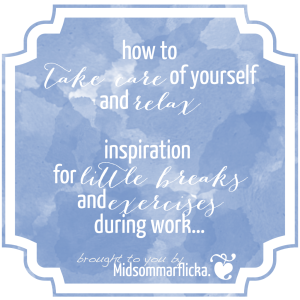 inspiration for little breaks and exercises during work… « Midsommarflicka   So, it was weekend. And I was bored.