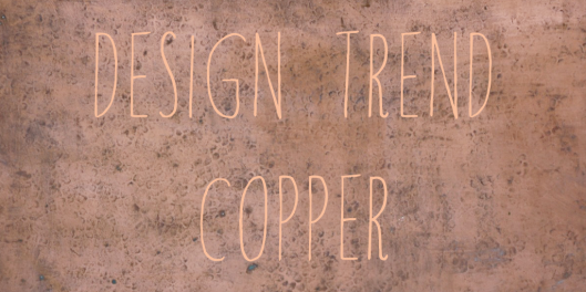 Design Trend: Copper!