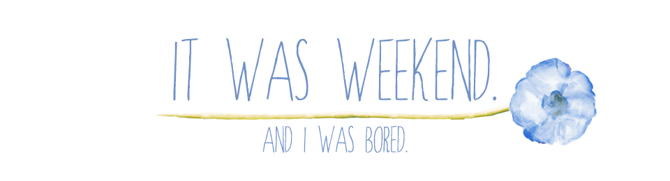 So, it was weekend. And I was bored.