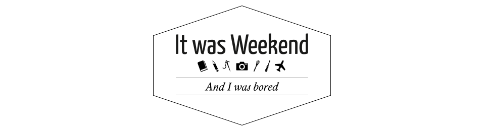 It was Weekend