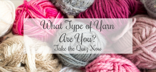 What-Type-of-Yarn-Are-you