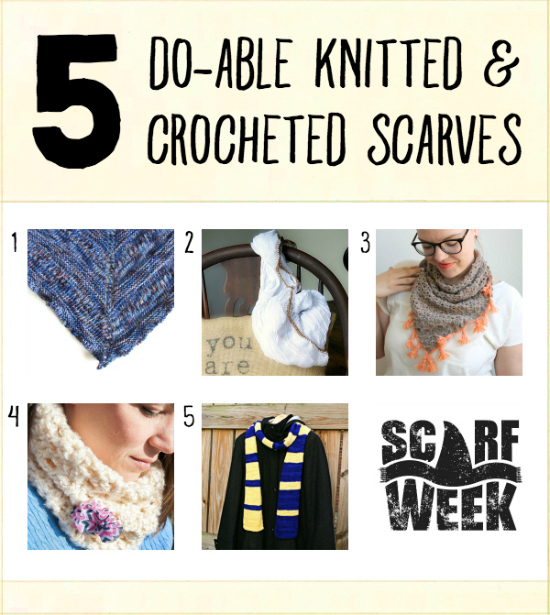 5 Do-Able Knitted & Crocheted Scarves | Another inspirational round-up from Team Scarf Week 2015.  Even if you are new to the wonderful worlds of knitting and crochet, you'll have a great place to start with these fun scarf tutorials!  Now, let's get scarfy, shall we?